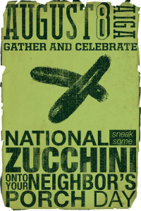 "Sign announcing ""Leave zucchini on your neighbor's porch month"""